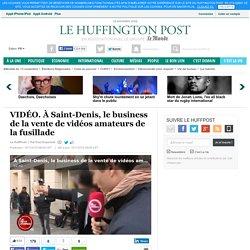 À Saint-Denis, le business de la vente de vidéos amateurs de la fusillade