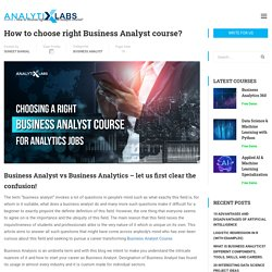 How to choose right Business Analyst course?