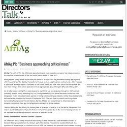 """AfriAg Plc """"Business approaching critical mass"""" -"""