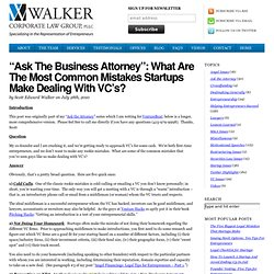 """Ask the Business Attorney"": What Are the Most Common Mistakes Startups Make Dealing with VC's?"