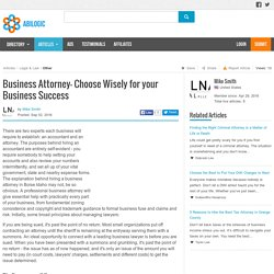 Business Attorney- Choose Wisely for your Business Success