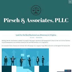 Look for the Best Business Law Attorneys in Virginia – Pirsch & Associates, PLLC
