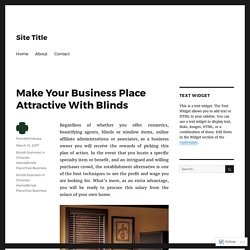 Make Your Business Place Attractive With Blinds