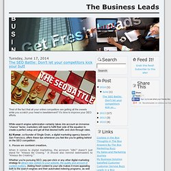 The Business Leads: The SEO Battle: Don't let your competitors kick your butt