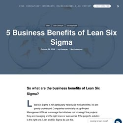 5 Business Benefits of Lean Six Sigma - LeanScape