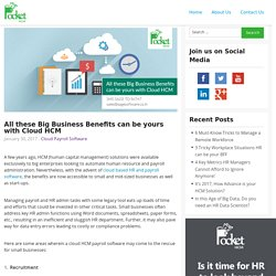 All these Big Business Benefits can be yours with Cloud HCM
