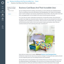 Business Card Boxes And Their Incredible Uses: Home: Business Card Boxes And Their Incredible Uses