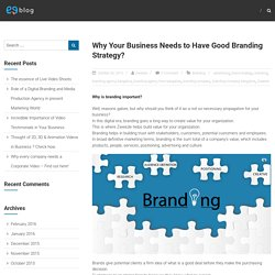 Why Your Business Needs to Have Good Branding Strategy? – Zweezle