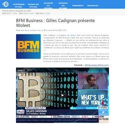 BFM Business : Gilles Cadignan présente Woleet