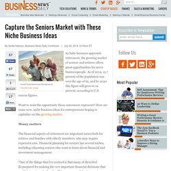Niche Business Ideas to Capture the Seniors Market