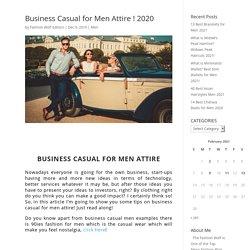 Business Casual for Men Attire ! 2020