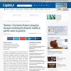Ville par ville, les francs-maçons dans le business -Toulon : Certains francs-maçons locaux continuent d'avoir maille à partir avec la justice