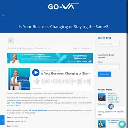 Is Your Business Changing or Staying the Same? - GO Virtual Assistants Podcast