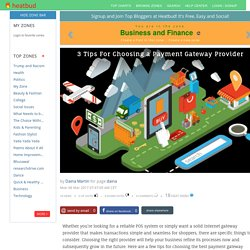 Business and Finance - 3 Tips For Choosing a Payment Gateway Provider