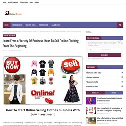 Learn From a Variety Of Business Ideas To Sell Online Clothing From The Beginning