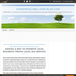 Seeking A Way to Promote Local Business!! Prefer Local SEO Services - codwordglobal.over-blog.com