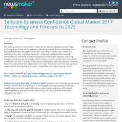 Telecom Business Confidence Global Market 2017 Technology and Forecast to 2022