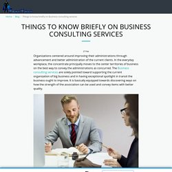 Things to know briefly on Business consulting services - ExecHero