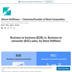 Business to business (B2B) vs. Business to consumer (B2C) sales, by Steve Hoffman