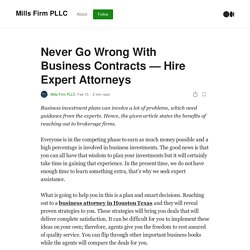 Never Go Wrong With Business Contracts — Hire Expert Attorneys
