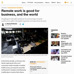 Remote work is good for business, and the world