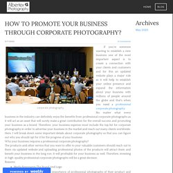 HOW TO PROMOTE YOUR BUSINESS THROUGH CORPORATE PHOTOGRAPHY? - corporate event photography - Albertex Photography