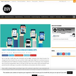 5 Ways Your Business Could Grow With Mobile Apps