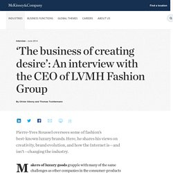 'The business of creating desire': An interview with the CEO of LVMH Fashion Group