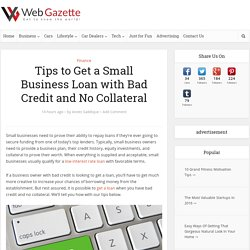 Tips to Get a Small Business Loan with Bad Credit and No Collateral