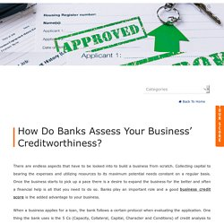 How Do Banks Assess Your Business' Creditworthiness?