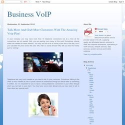 Talk More And Grab More Customers With The Amazing Voip Plan!