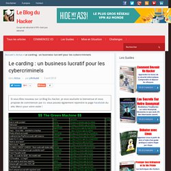Le carding : un business lucratif pour les cybercriminels – Le Blog du Hacker