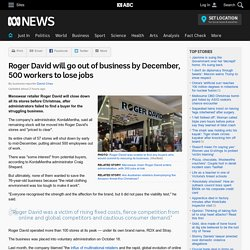 Roger David will go out of business by December, 500 workers to lose jobs