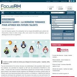 Business games : la dernière tendance pour attirer vos futurs talents - Relations écoles - Focus RH