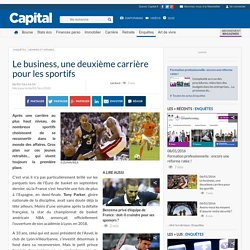 Le business, une deuxième carrière pour les sportifs
