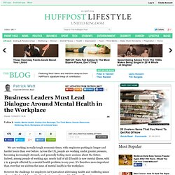 Business Leaders Must Lead Dialogue Around Mental Health in the Workplace
