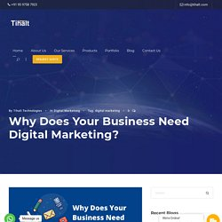 Why Does Your Business Need Digital Marketing? - Tihalt