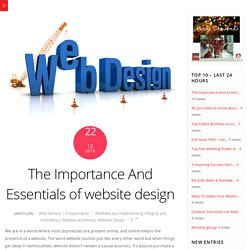 The Importance And Essentials of website design