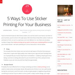 5 Ways To Use Sticker Printing For Your Business