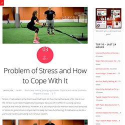 Problem of Stress and How to Cope With It