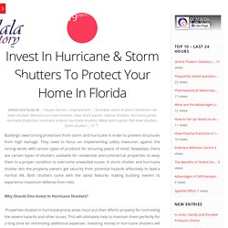Invest In Hurricane & Storm Shutters To Protect Your Home In Florida