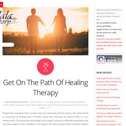 Get On The Path Of Healing Therapy