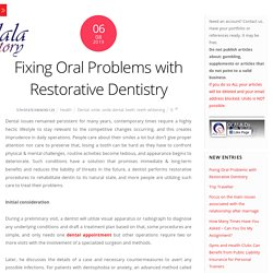 Fixing Oral Problems with Restorative Dentistry