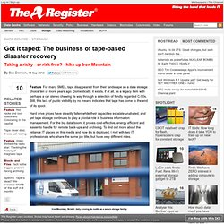 Got it taped: The business of tape-based disaster recovery