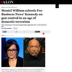 Montel William schools Fox Business News' Kennedy on gun control in an age of domestic terrorism