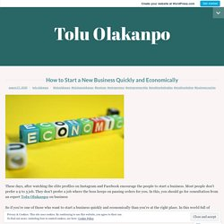 How to Start a New Business Quickly and Economically – Tolu Olakanpo