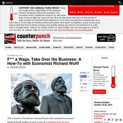 F*** a Wage, Take Over the Business: A How-To with Economist Richard Wolff