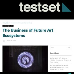 The Business of Future Art Ecosystems - testset