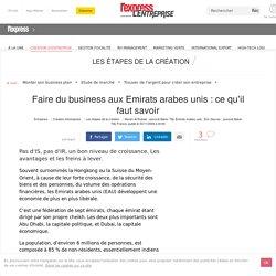 Faire du business aux Emirats arabes unis : ce qu'il faut savoir