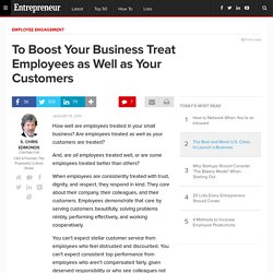 To Boost Your Business Treat Employees as Well as Your Customers